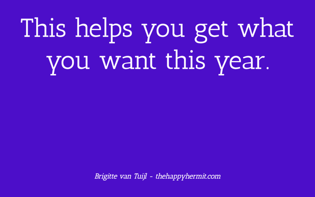 This helps you get what you want this year.