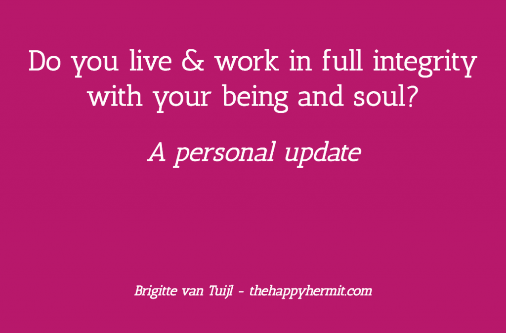 Do you live & work in full integrity with your being and soul?