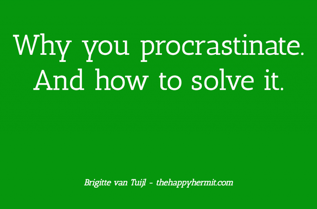 Why you procrastinate. And how to solve it.