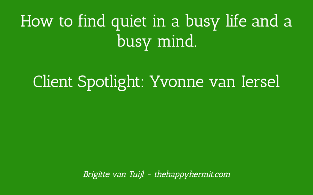 How to find quiet in a busy life and a busy mind