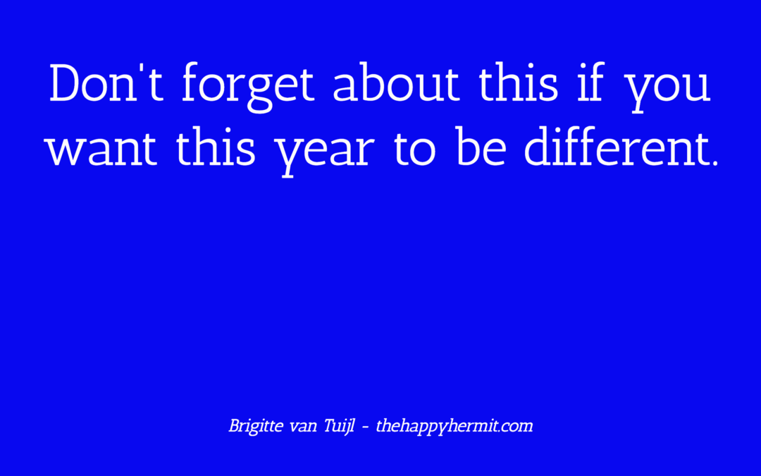 Don't forget about this if you want this year to be different.