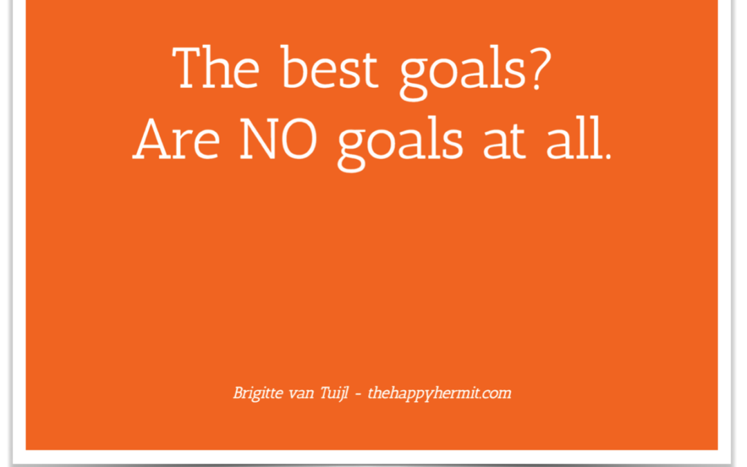 The best goals? Are NO goals at all.