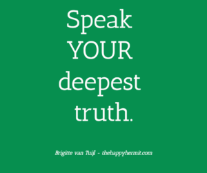 Speak your deepest truth