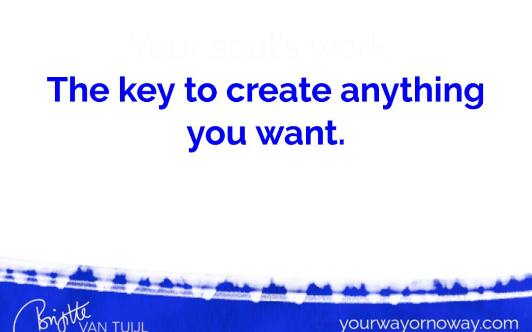 The key to create anything you want