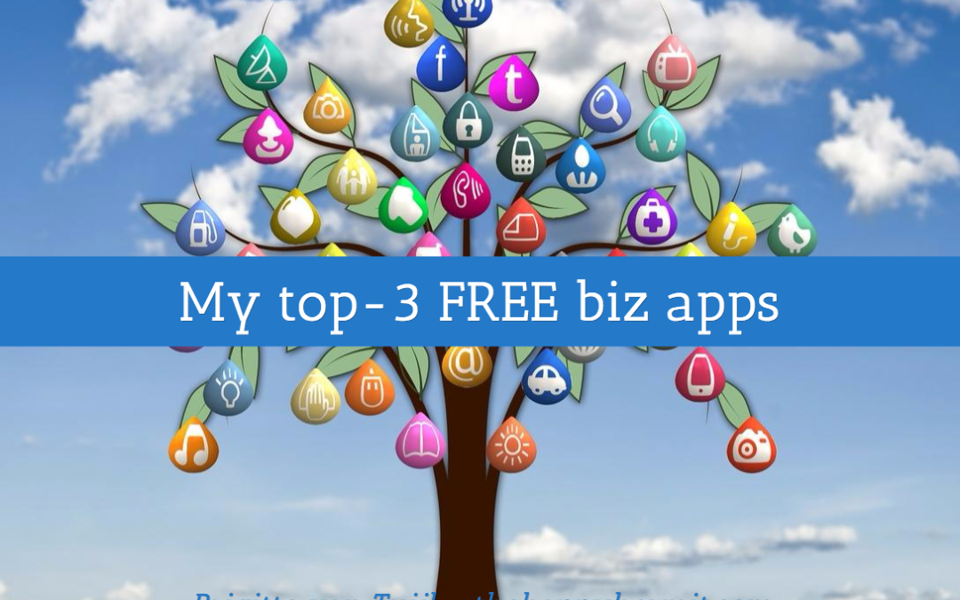 My top-3 favorite (free) apps that help me in my biz