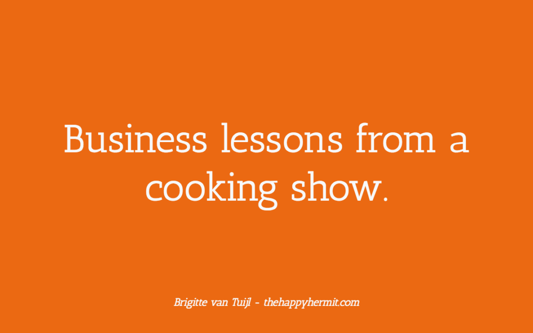 Business lessons from a cooking show