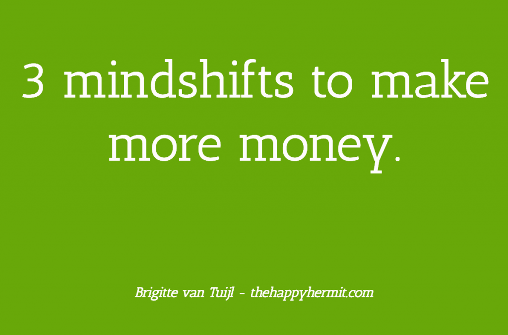 3 mindshifts to make more money