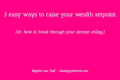 3 easy ways to raise your wealth setpoint