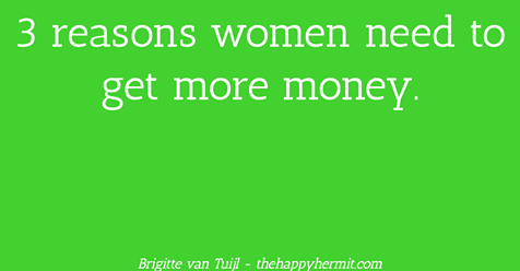 3 reasons women need to get more money