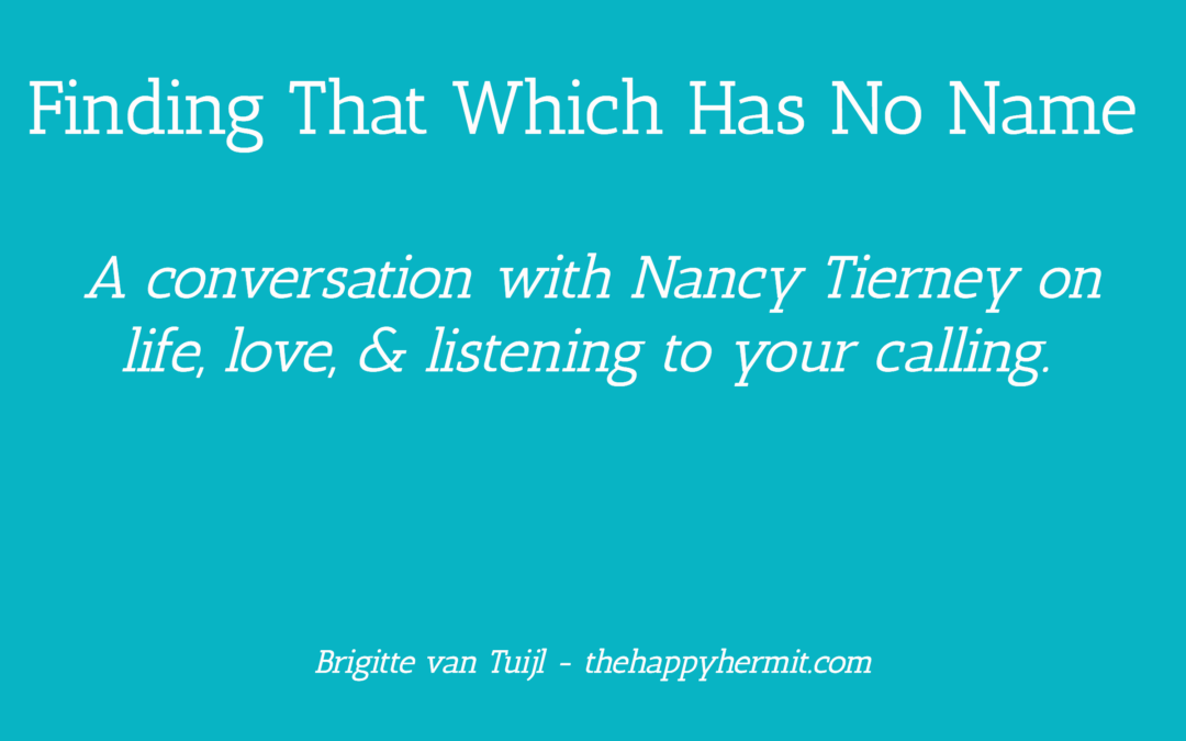 Finding That Which Has No Name – a conversation with Nancy Tierney