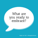 what-are-you-ready-to-embrace