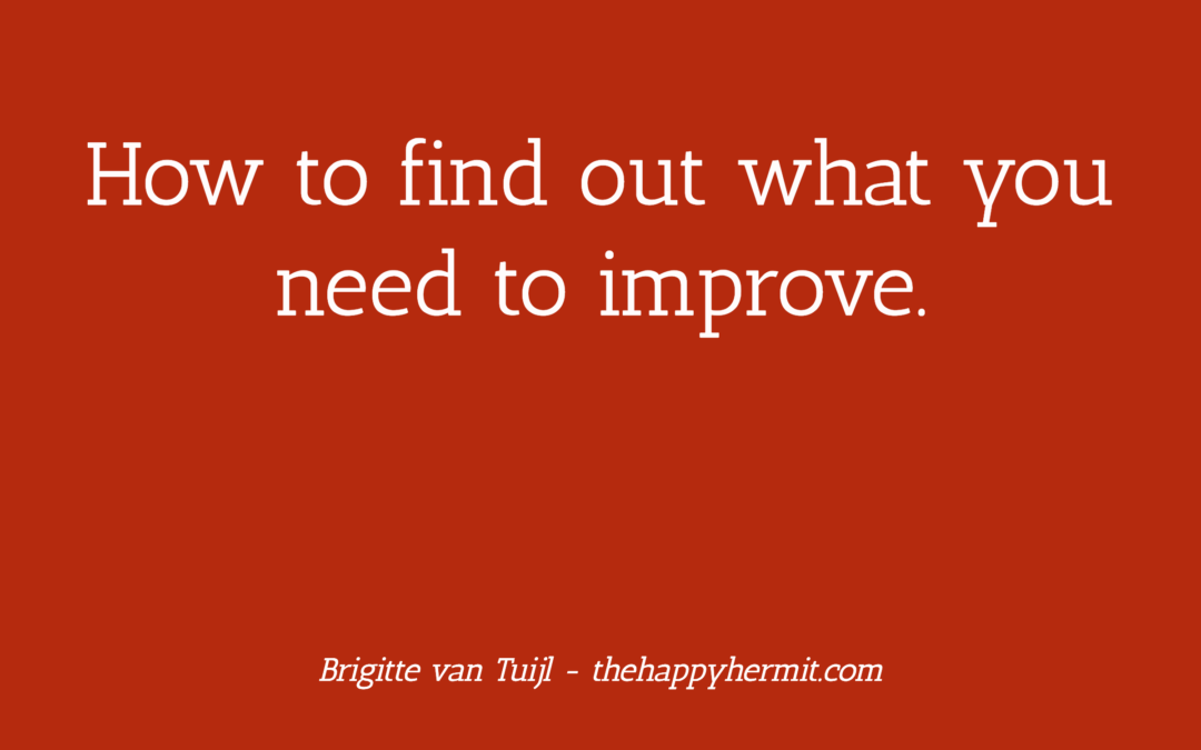 How to find out what you need to improve.