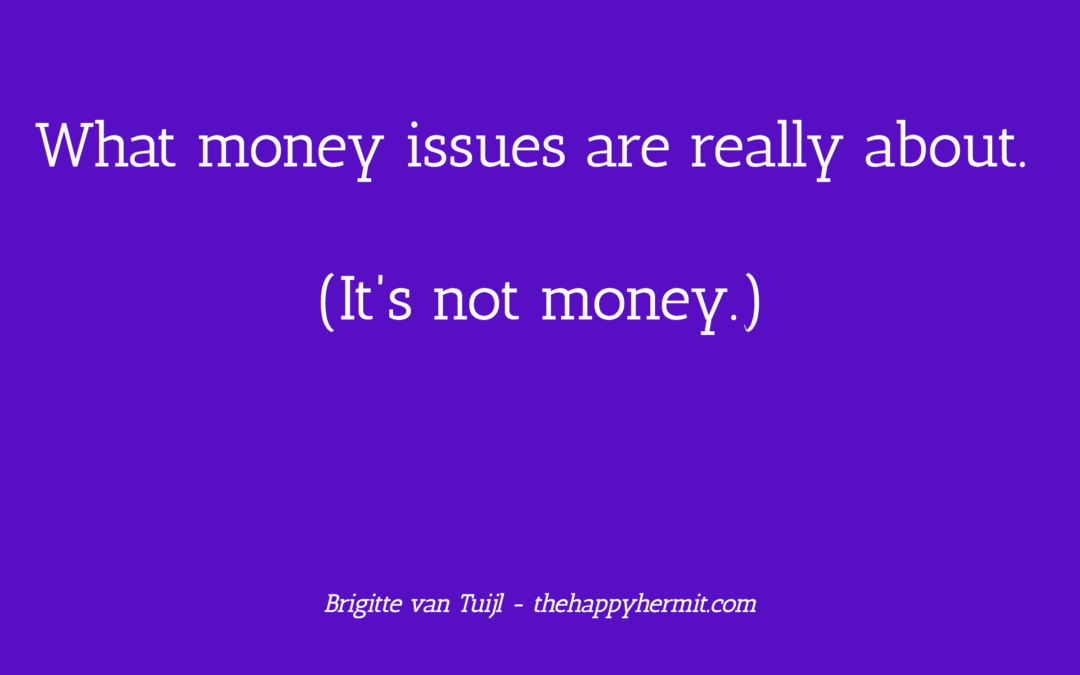 What money issues are really about. (It's not money.)