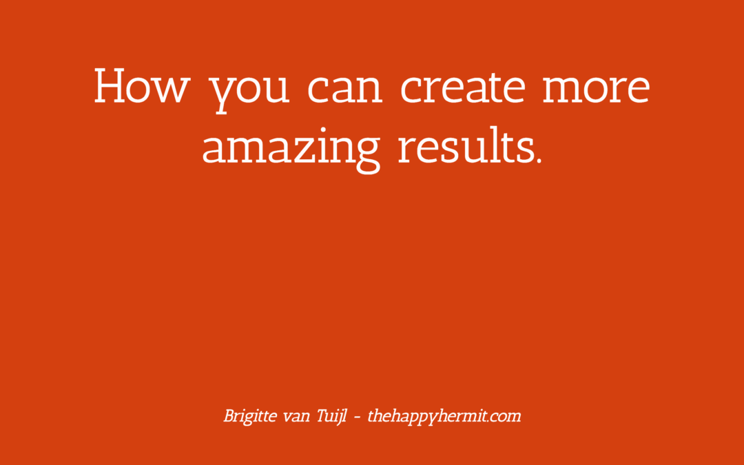 How you can create more amazing results.