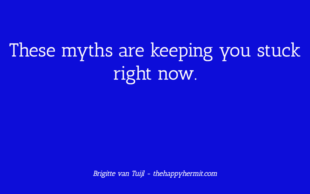 These myths are keeping you stuck right now