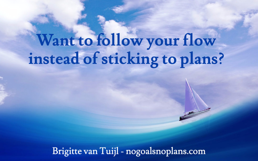 Want to follow your flow instead of sticking to plans?
