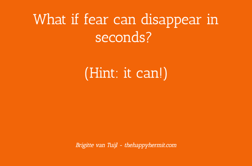 What if fear can disappear in seconds? (Hint: it can!)