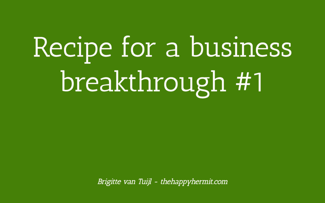 Recipe for a business breakthrough #1