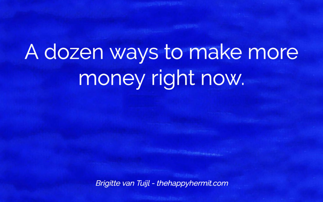 A dozen ways to make more money right now.