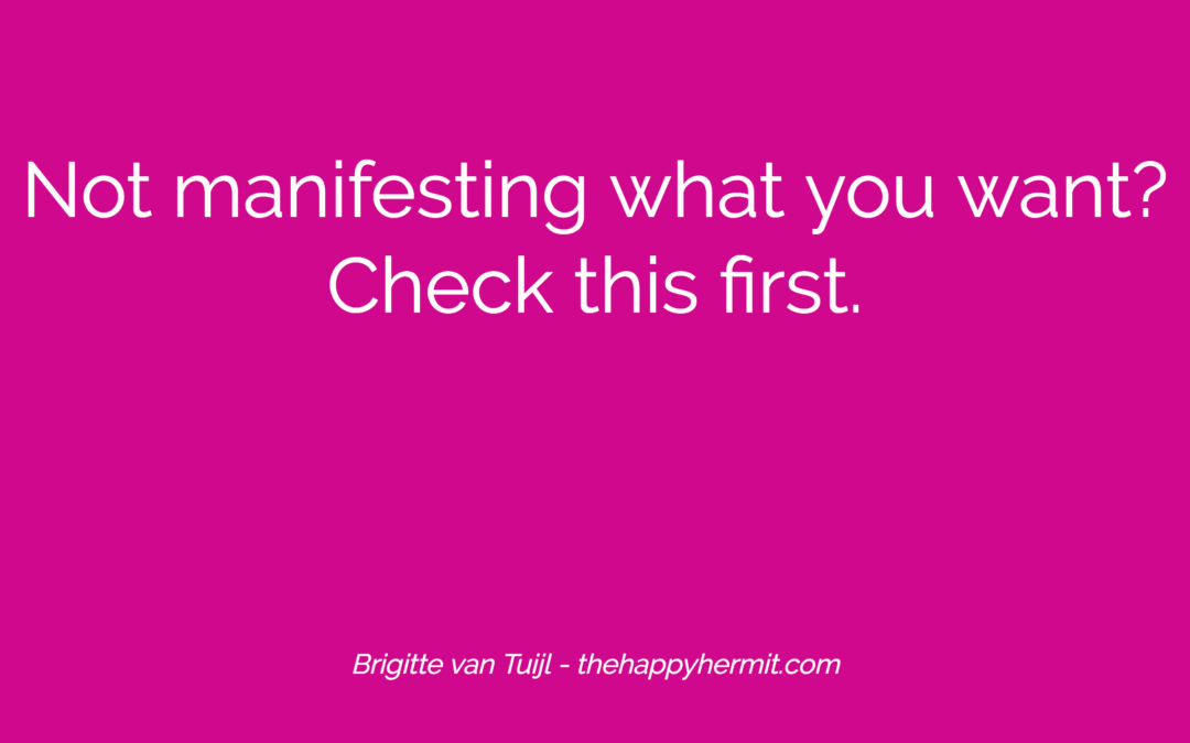 Not manifesting what you want? Check this first.