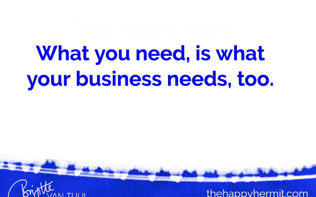 What you need, is what your business needs too.