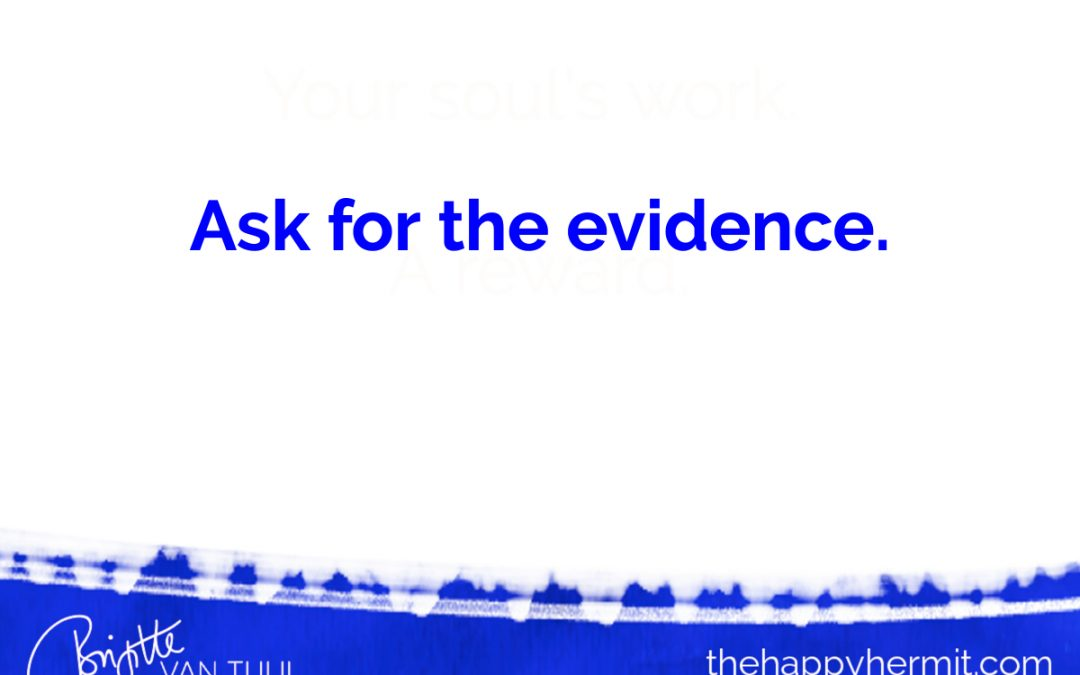 Ask for the evidence