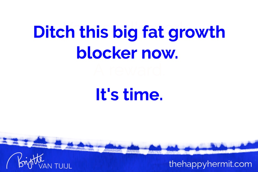 Ditch this big fat growth blocker now. It's time.