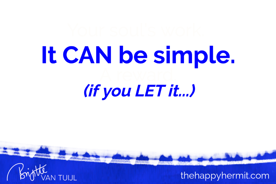 It CAN be simple. (If you LET it.)