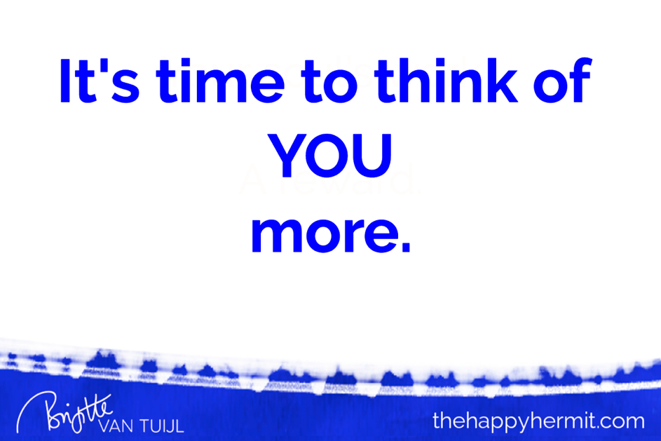 It's time to think of you more.