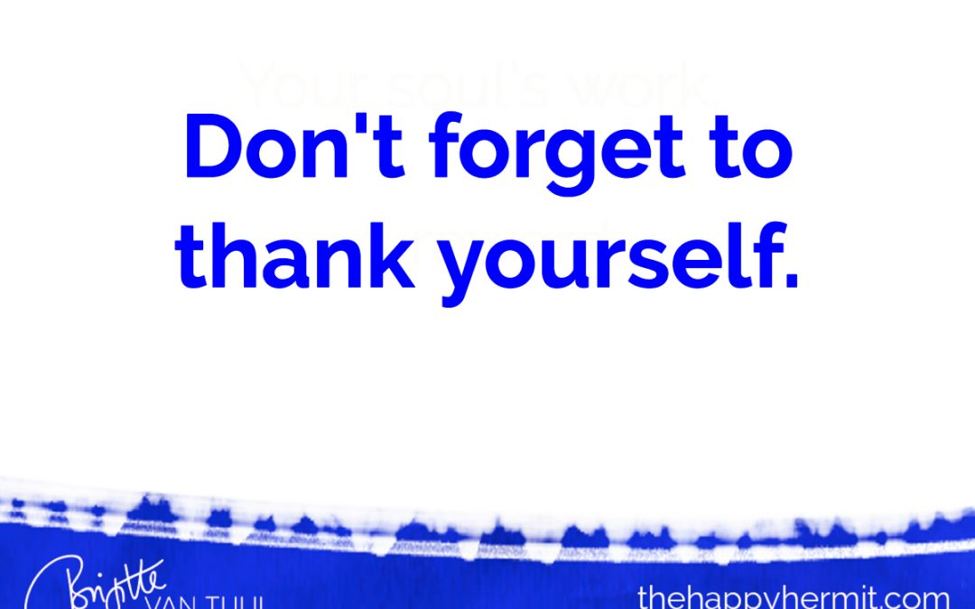 Don't forget to thank yourself.