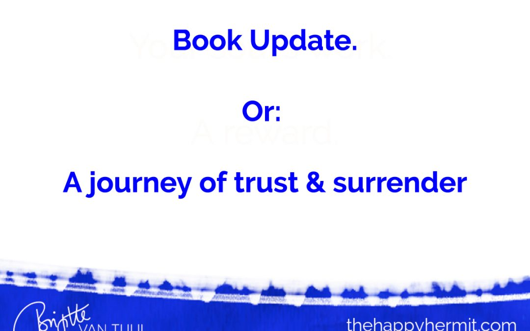 Book Update. Or: a journey of trust & surrender.