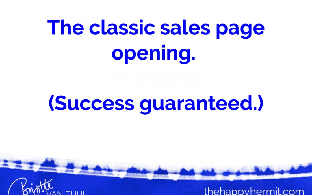 The classic sales page opening. (Success guaranteed.)