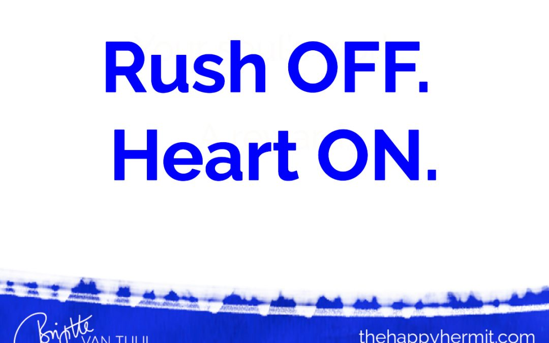 Rush OFF. Heart ON.