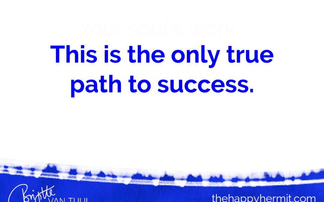 This is the only true path to success.
