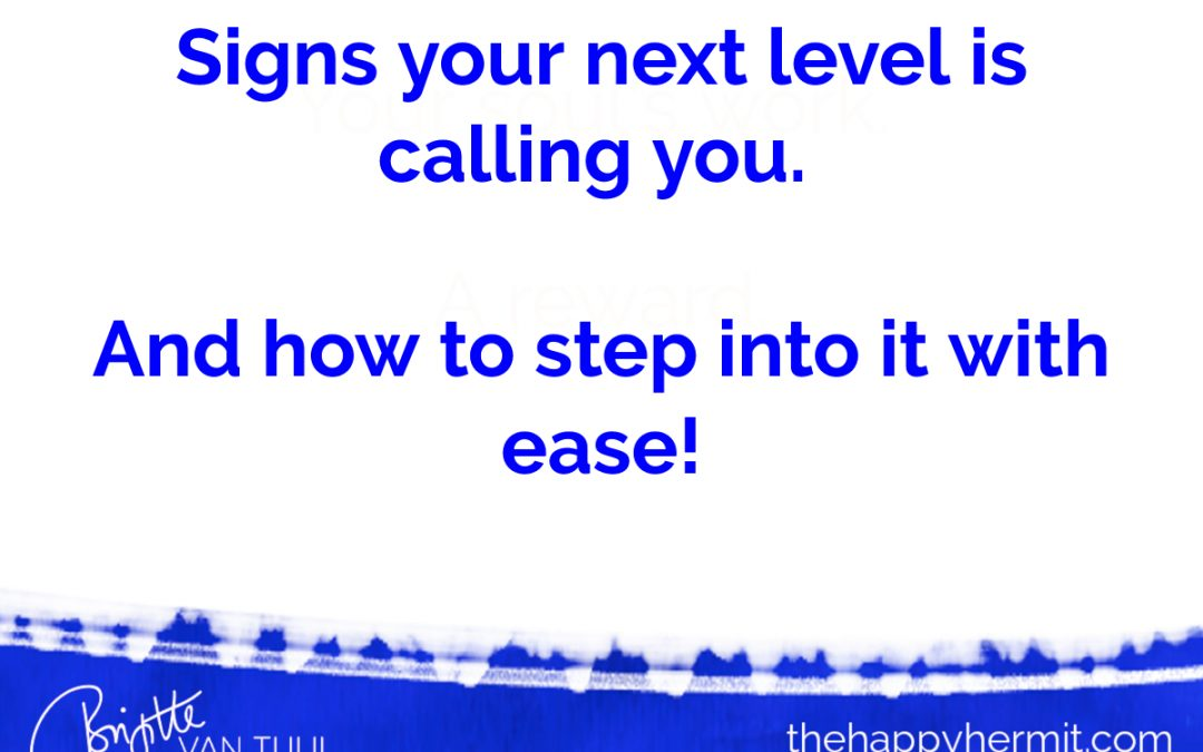 Signs your next level is calling you. And how to step into it with ease!