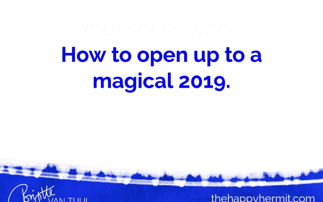 How to open up to a magical 2019
