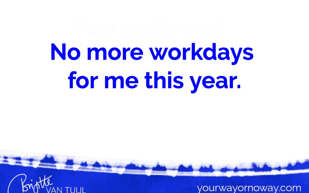No more workdays for me this year.