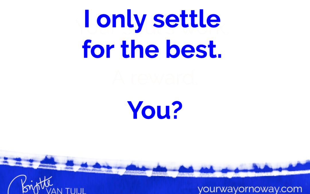 I only settle  for the best.   You?