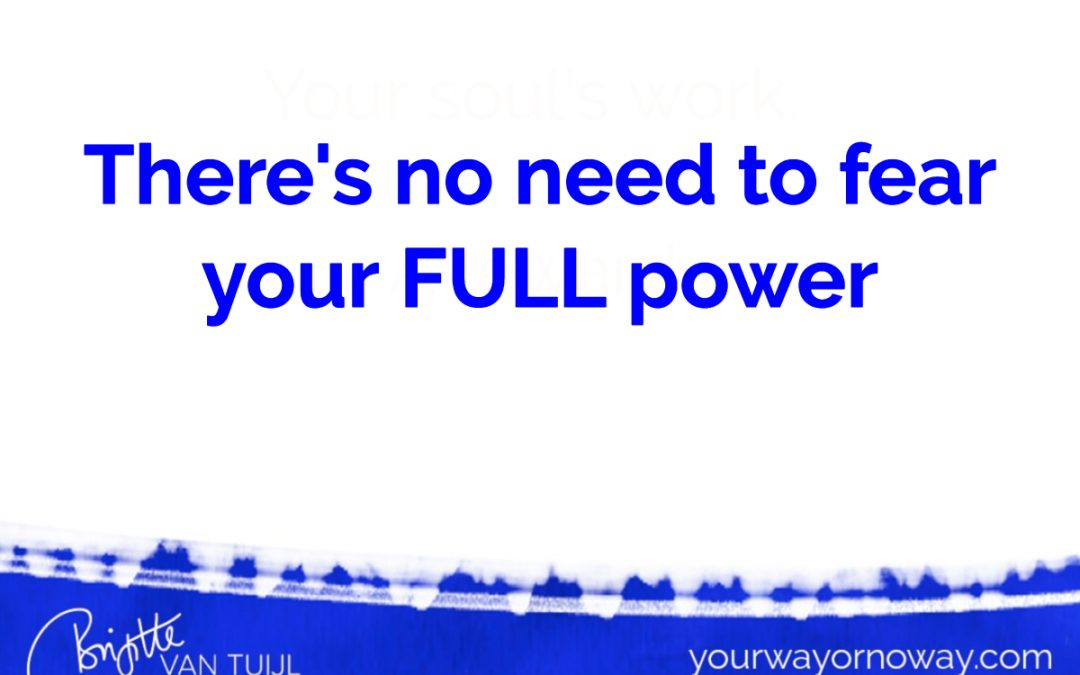 There's no need to fear your FULL power.
