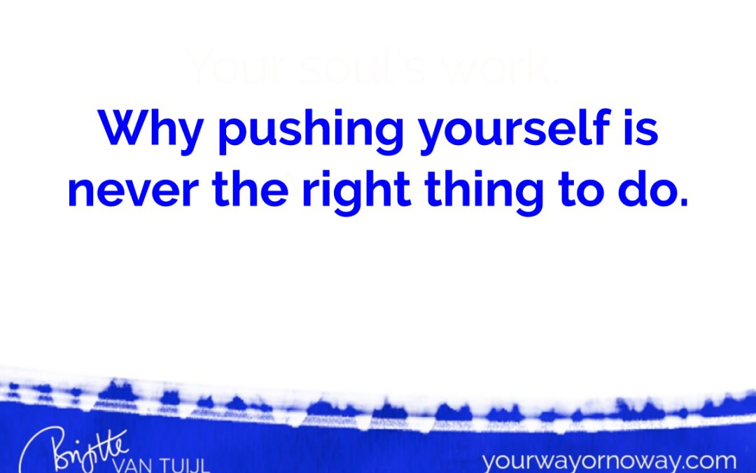 Why pushing yourself is never the right thing to do.