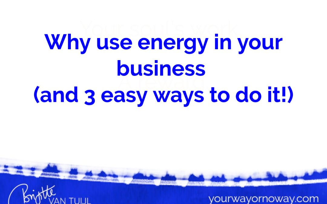Why use energy in your business (and 3 easy ways to do it!)