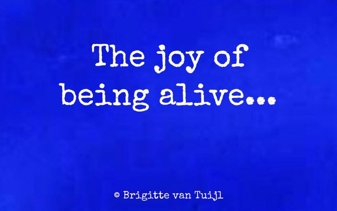 The joy of being alive