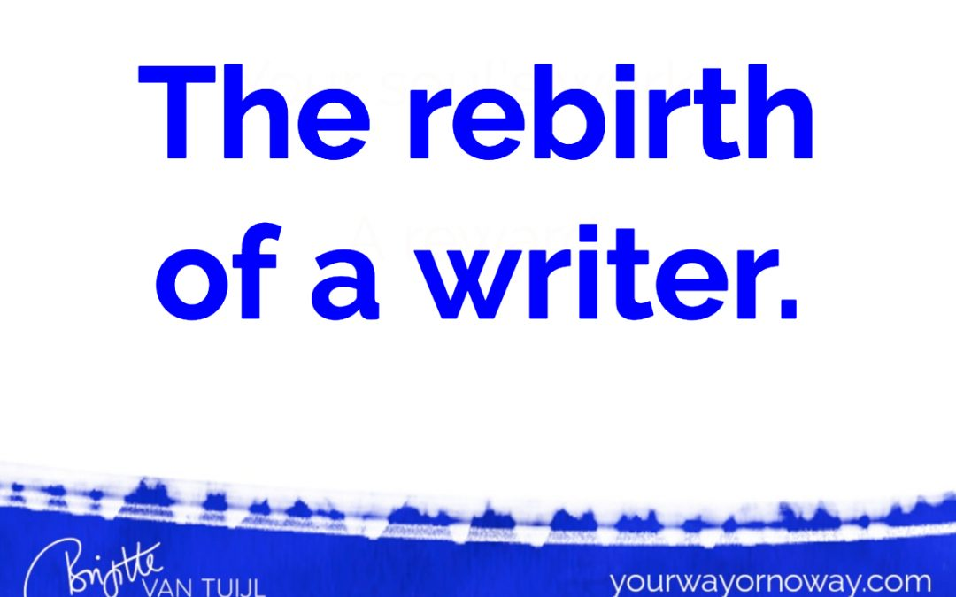 The rebirth of a writer.