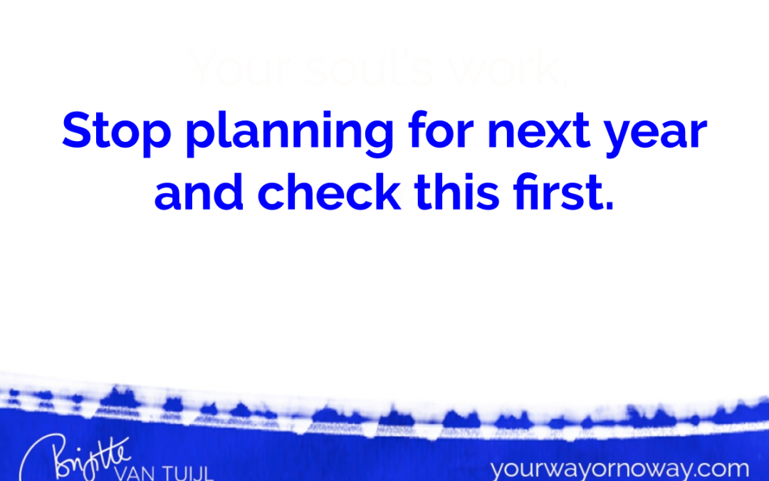 Stop planning for next year and check this first.