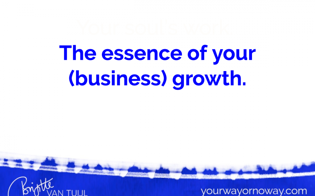 The essence of your (business) growth.