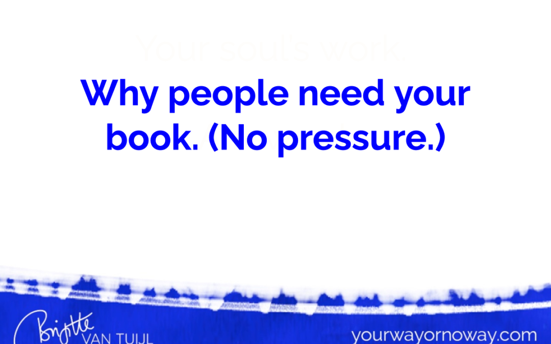 Why people need your book. (No pressure.)