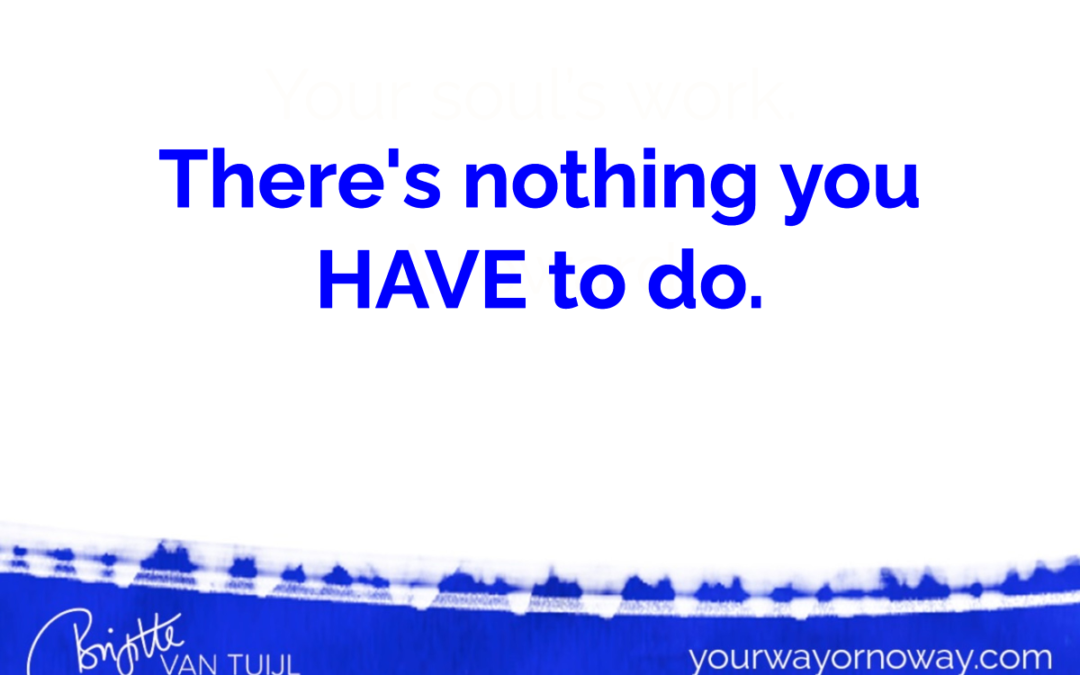 There's nothing you HAVE to do.