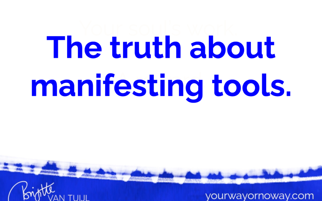 The truth about manifesting tools.