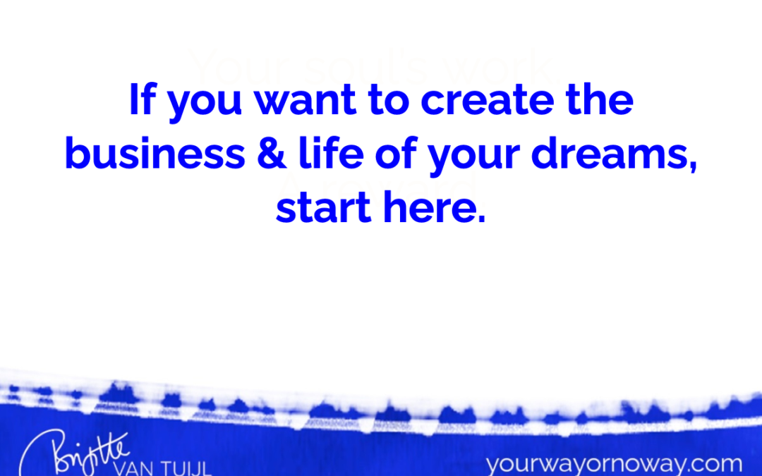 If you want to create the business & life of your dreams, start here.