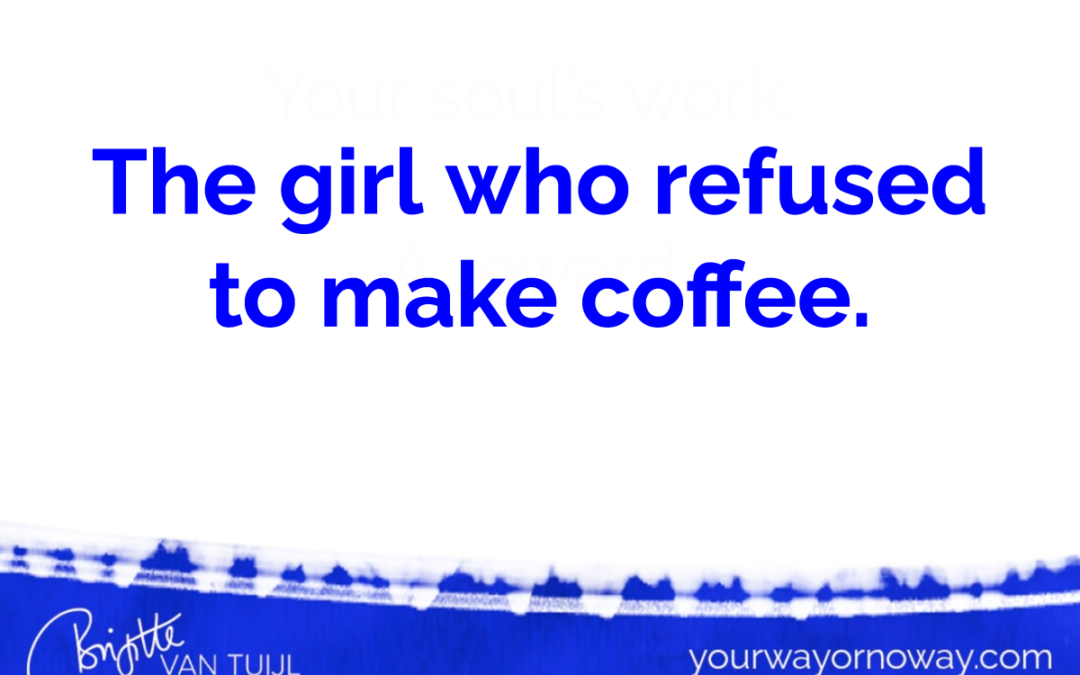 The girl who refused to make coffee.